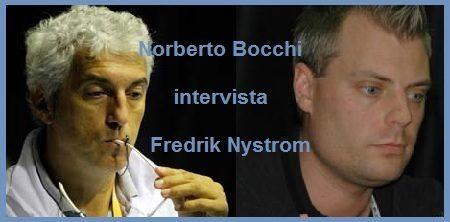 Le interviste di Norberto Bocchi (1): Fredrik Nystrom